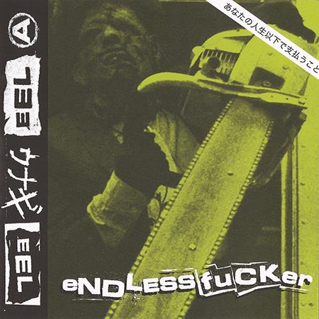 """Eel - Endless Fucker 7"""""""