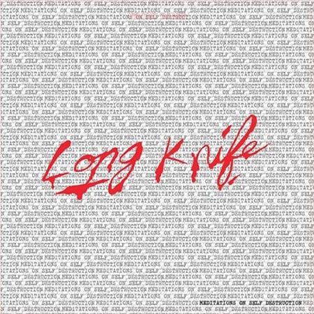 Long Knife - Meditations on Self Destruction LP