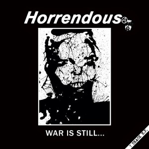 Horrendous - War is Still... 12""